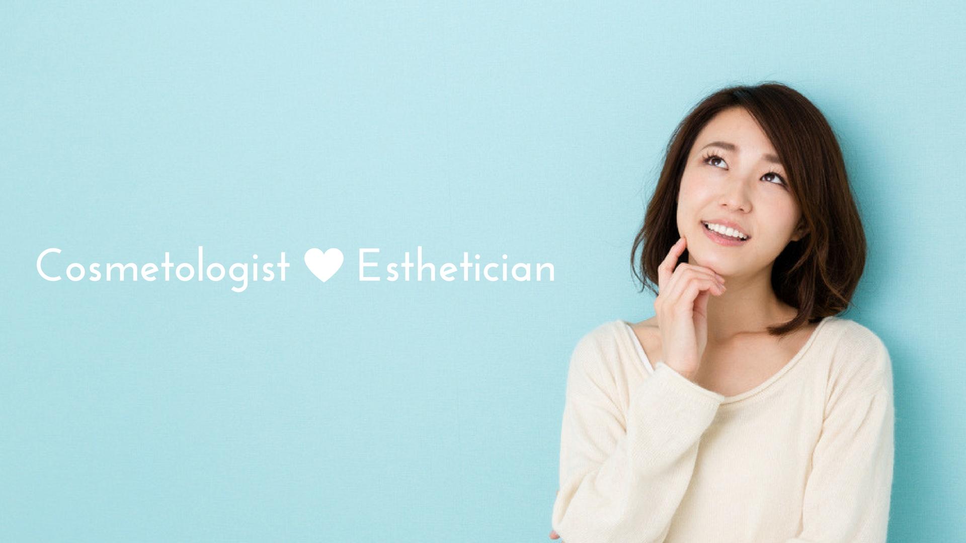 Cosmetologist vs Esthestician